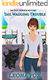Tail Wagging Trouble (An East Pender Cozy Mystery Book 1)