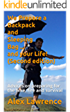 We Prepare a Backpack and Sleeping Bag ... and your Life!  (Second edition): Advices on preparing for the hike, fire and survival
