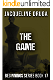 The Game: Beginnings Series Book 17