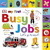 My First Busy Jobs Let's Go To Work (My First Tabbed Board Book)