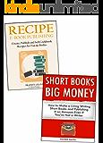 Self-Publishing Short eBooks on Amazon: Recipe Books & Short Books Publishing Blueprints