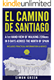 El Camino de Santiago: A 1st Hand View of Walking 220kms in 9 Days Across the North of Spain