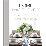 Home Made Lovely: Creating the Home You've Always Wanted