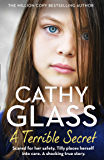A Terrible Secret: The next gripping story from bestselling author, Cathy Glass