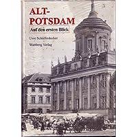 Alt-Potsdam auf den ersten Blick: Historische Fotografien