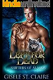 Left For Dead: Shifters of Alaska Book 3