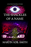 The Shackles Of A Name (The Spirals of Danu Book 3)