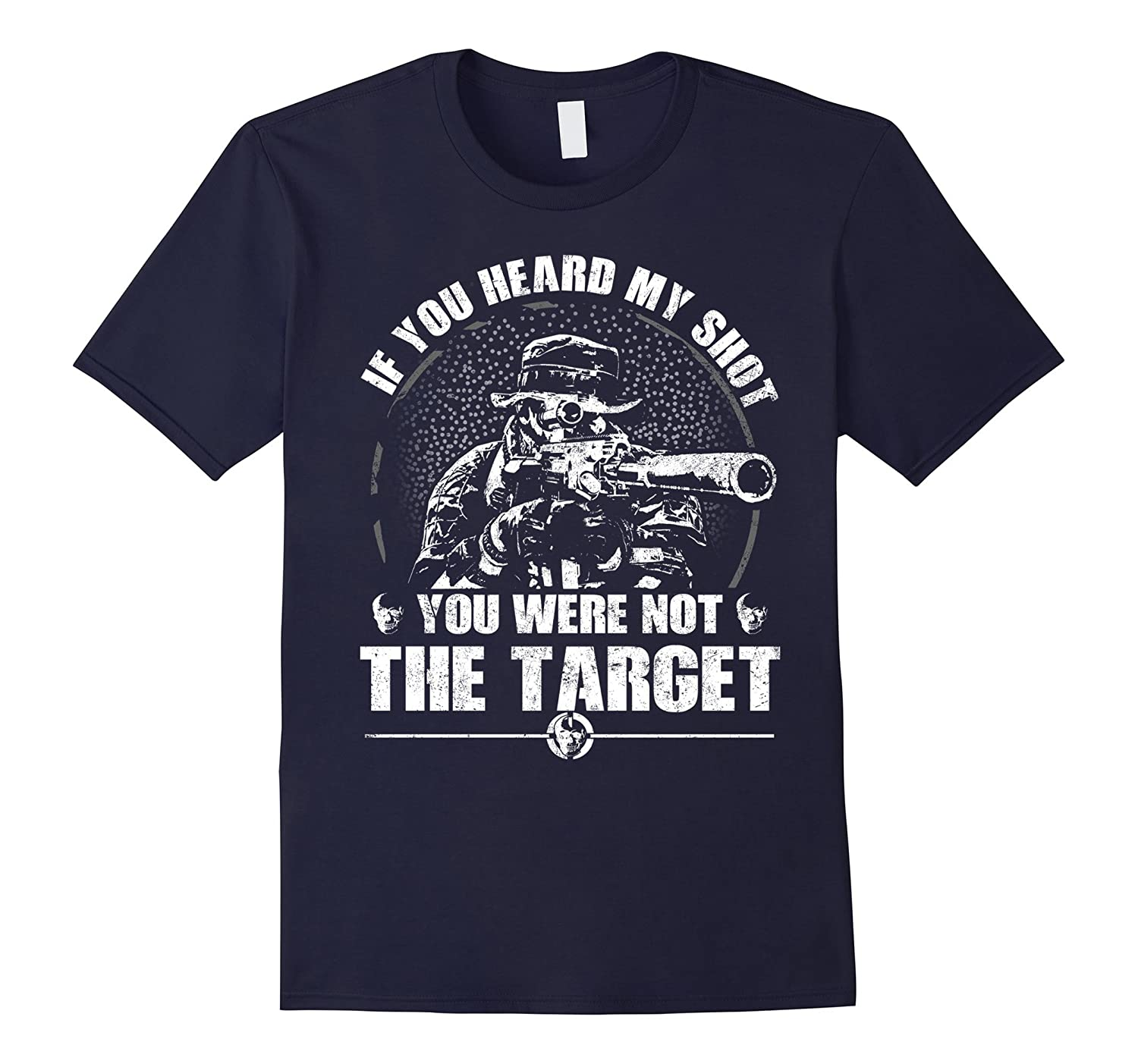 IF YOU HEAD MY SHOT  YOU WERE NOT THE TARGET-RT