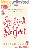 My Kind of Perfect (Friends Like These Book 3)