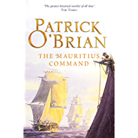 The Mauritius Command (Aubrey/Maturin Series, Book 4) (Aubrey & Maturin series) (English Edition)