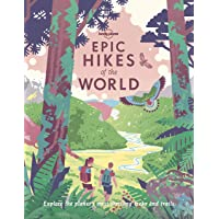 Lonely Planet Epic Hikes of the World 1 1 1st Ed.
