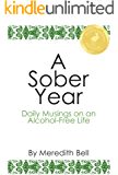 A Sober Year: Daily Musings on an Alcohol-Free Life