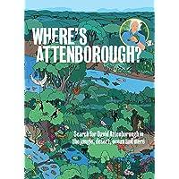 Where's Attenborough?: Search for David Attenborough in the Jungle, Desert, Ocean, and More