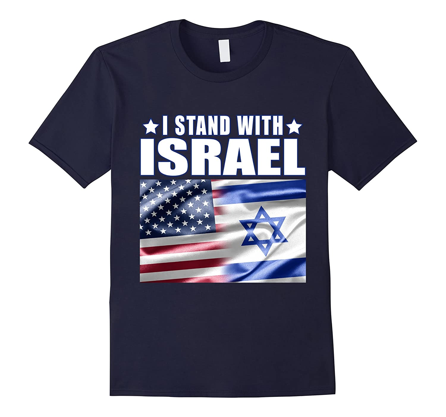 I Stand With Israel Patriotic T shirt USA and Israel Flag