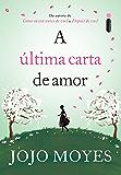 A última carta de amor (Portuguese Edition)