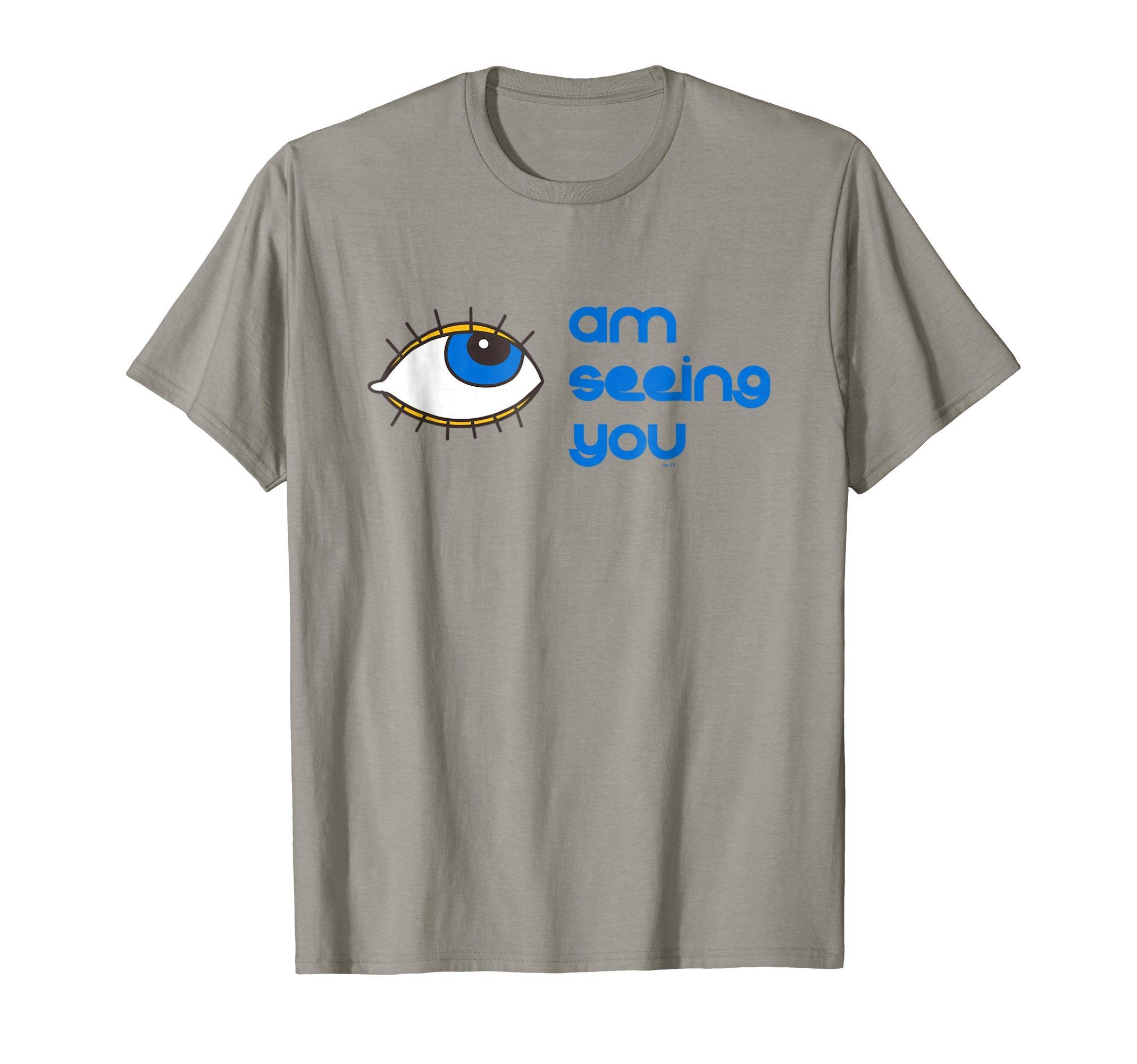 I-am-Seeing-You-Funny-Humor-T-Shirt-Tee-Shirt-gift