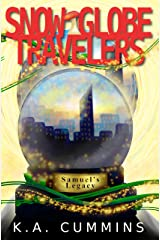 Snow Globe Travelers: Samuel's Legacy Kindle Edition