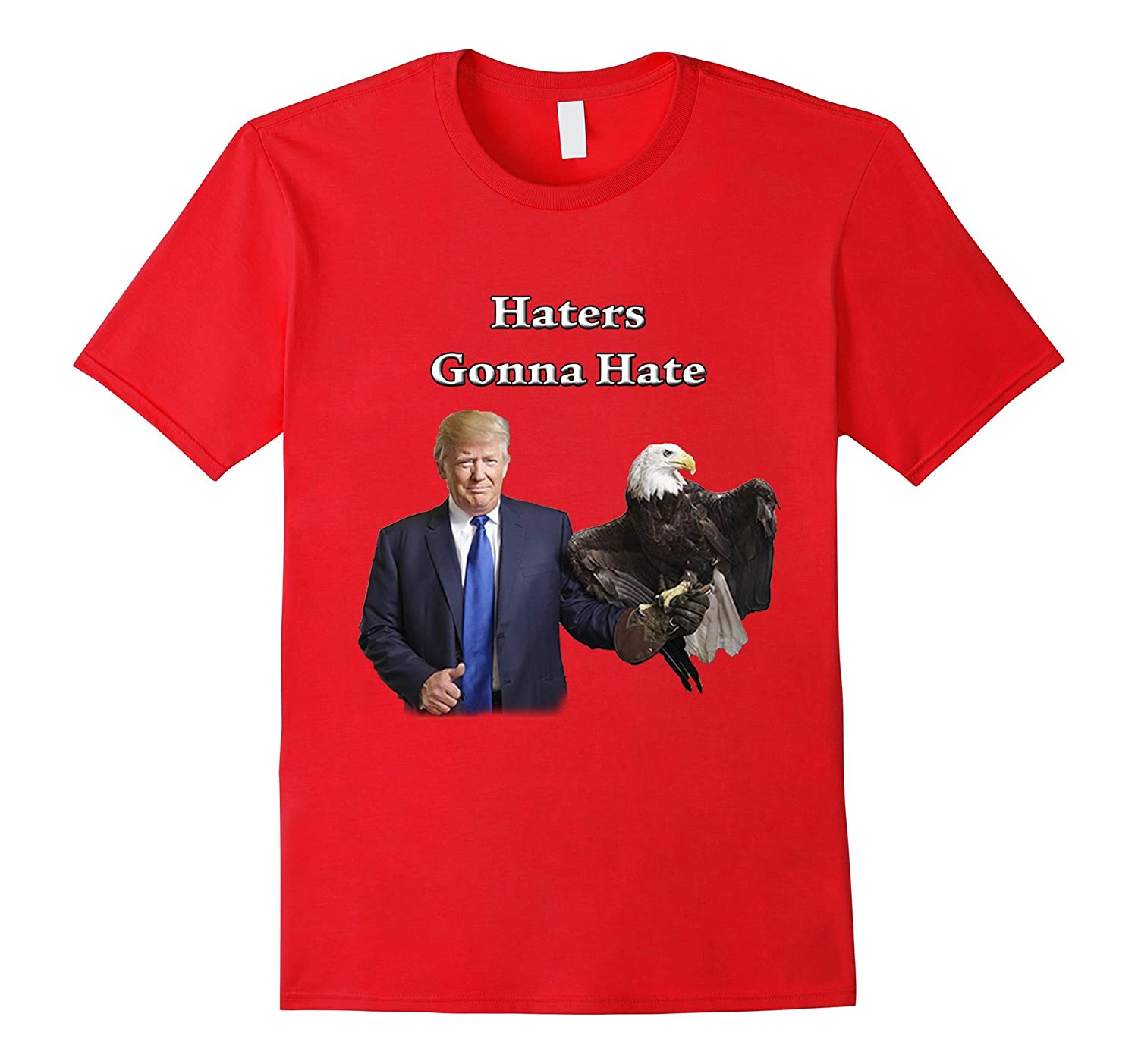 Donald Trump Shirt - Haters Gonna Hate-CD