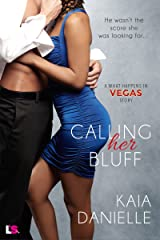 Calling Her Bluff (What Happens in Vegas) Kindle Edition