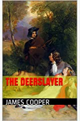 The DeerSlayer (with Illustration) (Cooper's Leatherstocking Tales Book 1) Kindle Edition