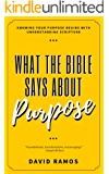 What The Bible Says About Purpose