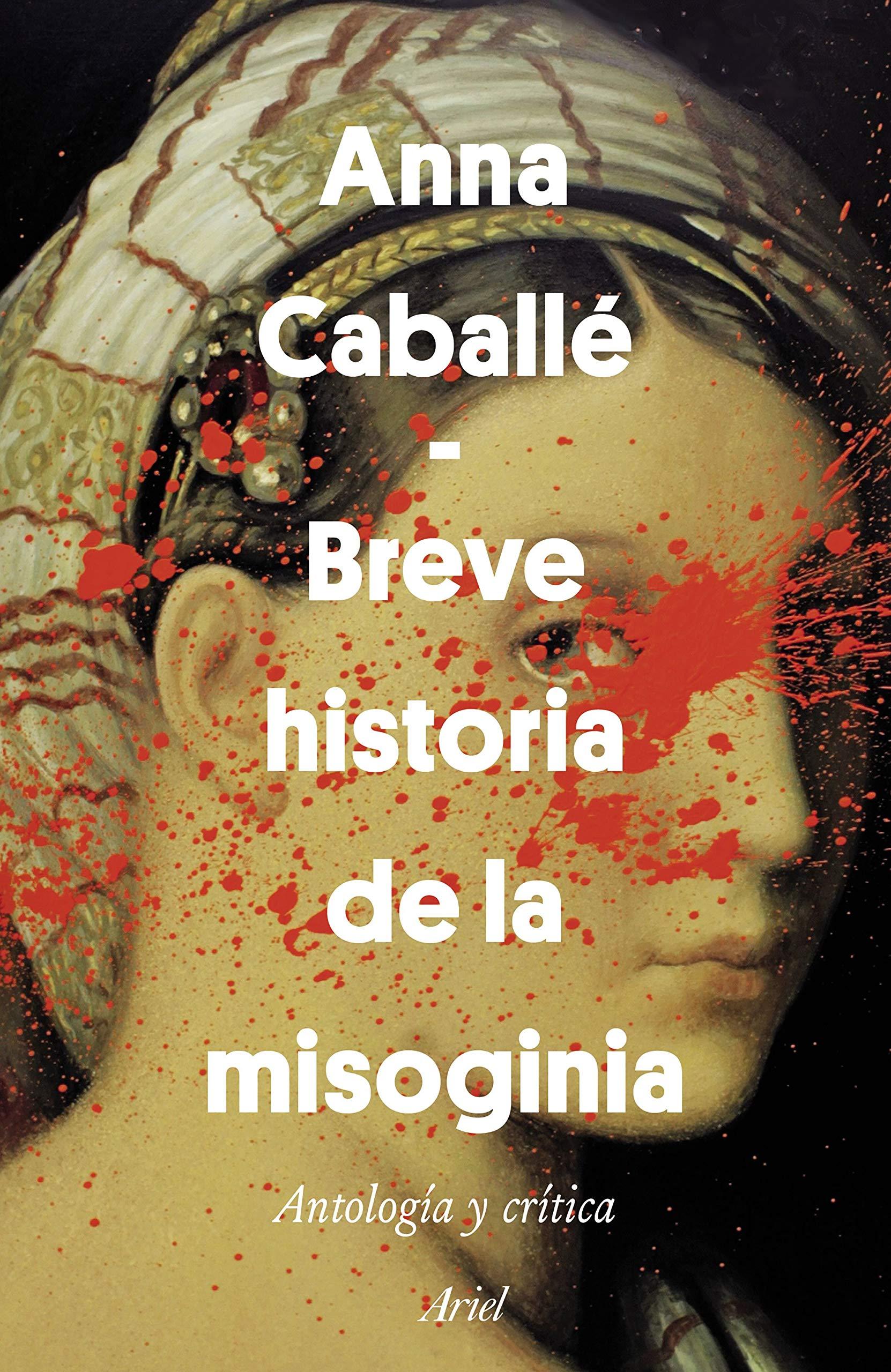 Breve historia de la misoginia: Antología y crítica Ariel: Amazon.es: Caballé Masforroll, Anna: Libros