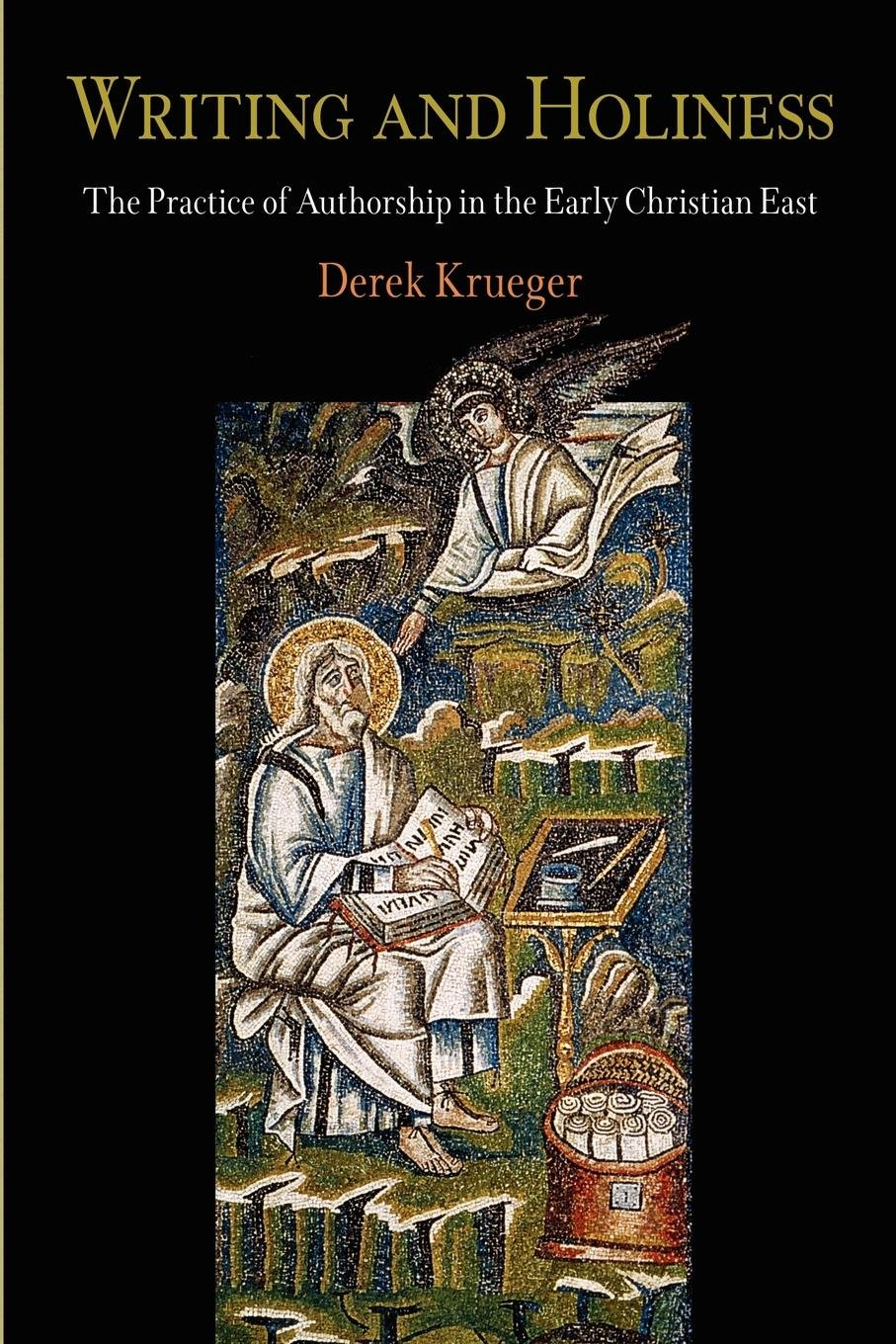 Download Writing and Holiness: The Practice of Authorship in the Early Christian East (Divinations: Rereading Late Ancient Religion) pdf epub