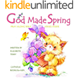 Easter Books for Kids: God Made Spring (Easter Gifts for Kids Book 1)