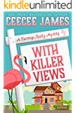 With Killer Views (A Flamingo Realty Mystery Book 6)
