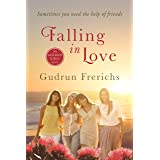 Falling in Love: Sometimes you need the help of friends (Golden Girl Series Book 5)