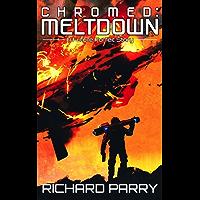 Chromed: Meltdown: A Cyberpunk Adventure Story (English Edition)