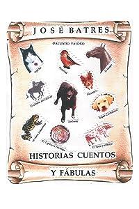 Historias, Fábulas Y Cuentos (Spanish Edition)