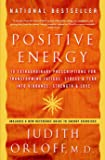 Positive Energy: 10 Extraordinary Prescriptions for Transforming Fatigue, Stress, and Fear into Vibrance, Strength, and…