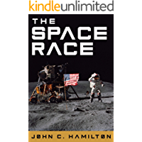 The Space Race: The Thrilling History of NASA's