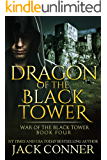 Dragon of the Black Tower (War of the Black Tower Book 4)