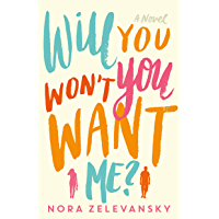 Will You Won't You Want Me?: A Novel