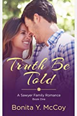 Truth Be Told: A Sawyer Family Romance Book 1 (A Sawyer Family Romance 1) Kindle Edition