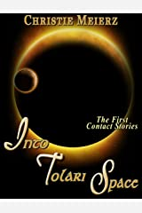 Into Tolari Space (Tales of Tolari Space) Kindle Edition