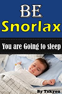 Be-Snorlax: You Are Going To Sleep