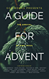 A Guide for Advent: The Arrival of King Jesus
