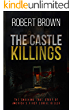 The Castle Killings: The Shocking True Story of America's First Serial Killer.