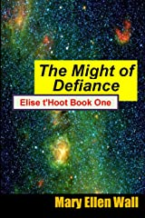The Might of Defiance: Elise t'Hoot Book One Paperback