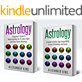 Astrology: 2 books in 1! A Beginner's Guide to Zodiac Signs AND a Guide to Zodiac Sign Compatibility in Love, Friendships and Career (Signs, Horoscope, New Age, Astrology Calendar)