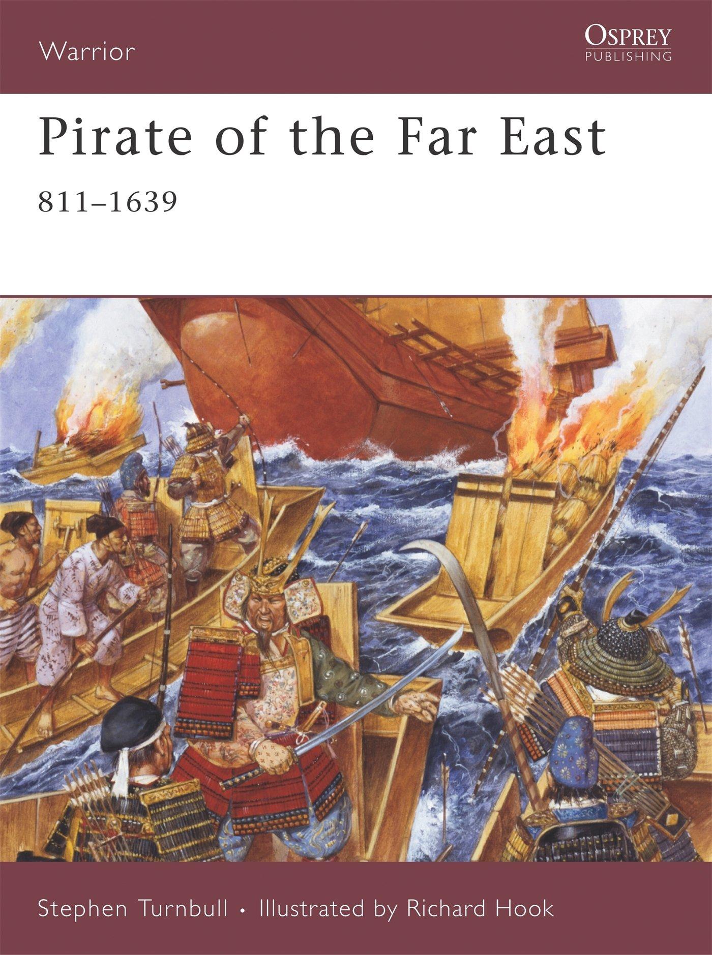 Pirate Of The Far East: 8111639 (warrior): Stephen Turnbull, Richard Hook:  9781846031748: Amazon: Books