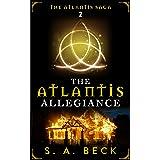 The Atlantis Allegiance (The Atlantis Saga Book 2)