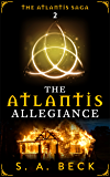 The Atlantis Allegiance (The Atlantis Saga Book 2)
