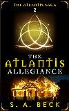 The Atlantis Allegiance (The Atlantis Saga Book 2) (English Edition)