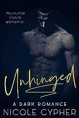 Unhinged: A Dark Romance Kindle Edition