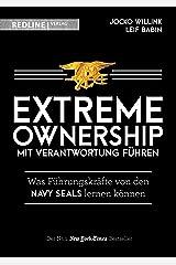 Extreme Ownership - mit Verantwortung führen: Was Führungskräfte von den Navy Seals lernen können (German Edition) Kindle Edition