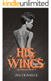 His Wings (The Ethereal Book 2)